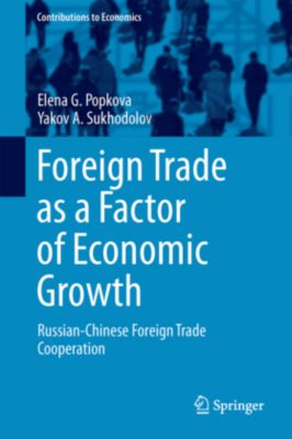 Foreign Trade as a Factor of Economic Growth, Elena G. Popkova, Yakov A. Sukhodolov
