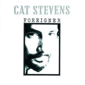 Foreigner, Cat Stevens