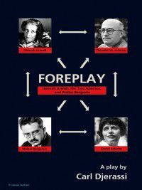 Foreplay, Carl Djerassi