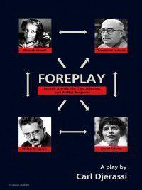 Foreplay, Carl Djerassi