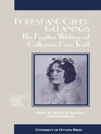 Forest and Other Gleanings, Catherine Parr Traill