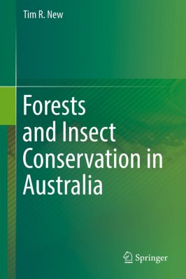 Forests and Insect Conservation in Australia, Tim R. New
