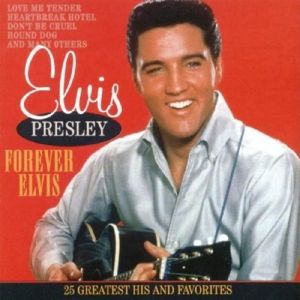 Forever Elvis, Elvis Presley