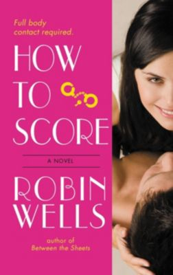Forever: How to Score, Robin Wells