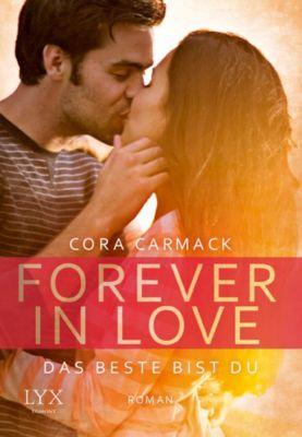 Forever in Love Band 1: Das Beste bist du, Cora Carmack