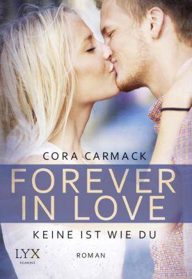 Forever in Love Band 2: Keine ist wie du, Cora Carmack