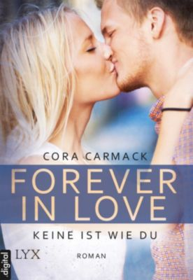 Forever in Love Band 2: Keine ist wie du, Cora Carmack
