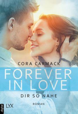 Forever in Love - Dir so nahe, Cora Carmack