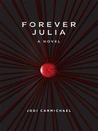 Forever Julia, Jodi Carmichael