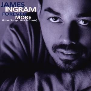 Forever More (Love Songs,Hits & Duets), James Ingram