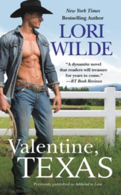 Forever: Valentine, Texas (previously published as Addicted to Love), Lori Wilde