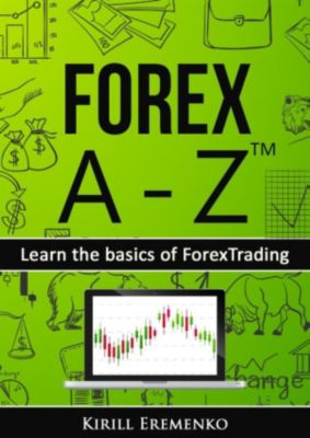 Forex A-Z™: Learn the basics of Forex Trading, Kirill Eremenko
