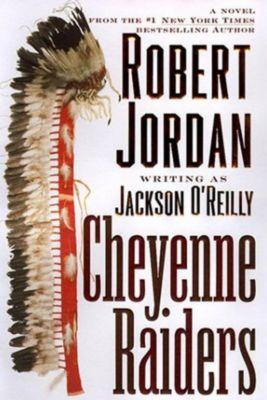 Forge Books: Cheyenne Raiders, Robert Jordan