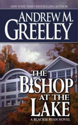 Forge Books: The Bishop at the Lake, Andrew M. Greeley