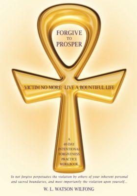 Forgive to Prosper, W. L. Watson Wilfong