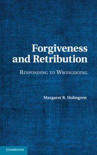 Forgiveness and Retribution, Margaret R. Holmgren