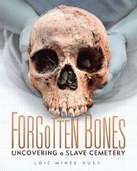 Forgotten Bones, Lois Miner Huey