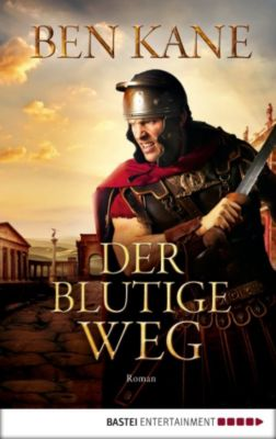 Forgotten Legion-Chronicles: Der blutige Weg, Ben Kane