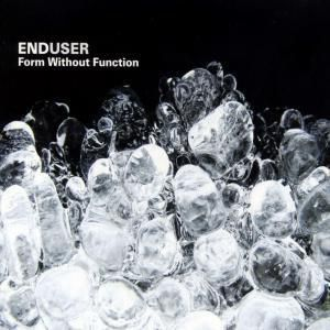 form without function, Enduser