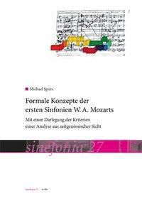 Formale Konzepte der ersten Sinfonien W.A. Mozarts, Michael Spors