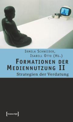 Formationen der Mediennutzung: Bd.2 Strategien der Verdatung