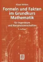 Formeln und Fakten im Grundkurs Mathematik für Ingenieure und Naturwissenschaftler, Klaus Vetters