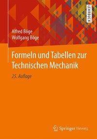 Formeln und Tabellen zur Technischen Mechanik, Alfred Böge, Wolfgang Böge