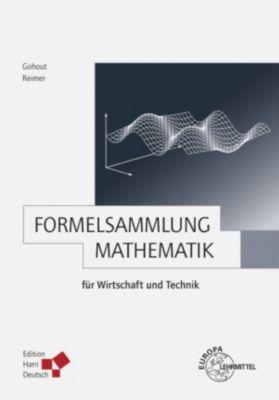 Formelsammlung Mathematik für Wirtschaft und Technik (PDF), Dorothea Reimer, Wolfgang Gohout
