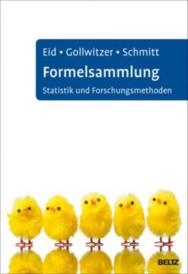 Formelsammlung Statistik und Forschungsmethoden, Michael Eid, Manfred Schmitt, Mario Gollwitzer