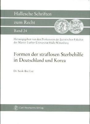 Formen der straflosen Sterbehilfe in Deutschland und Korea - Seok-Bae Lee |
