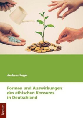 Formen und Auswirkungen des ethischen Konsums in Deutschland, Andreas Reger