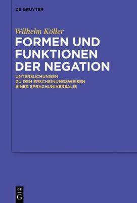 Formen und Funktionen der Negation, Wilhelm Köller