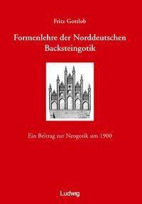 Formenlehre der Norddeutschen Backsteingotik, Fritz Gottlob