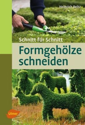 Formgehölze schneiden, Heinrich Beltz