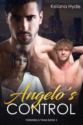 Forming a Triad: Angelo's Control (Forming a Triad, #3), Kelana Hyde