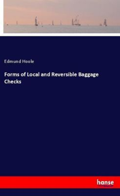 Forms of Local and Reversible Baggage Checks, Edmund Hoole