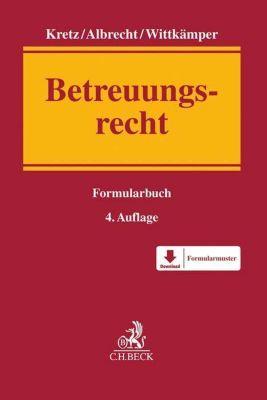 Formularbuch Betreuungsrecht, Andreas Albrecht, Jutta Kretz, Ulrich Wittkämper