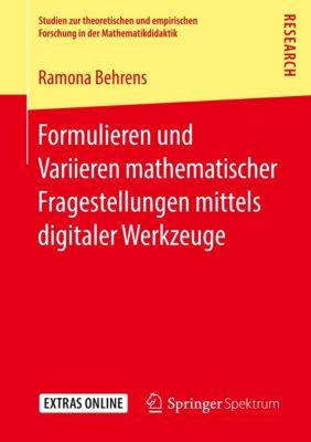 Formulieren und Variieren mathematischer Fragestellungen mittels digitaler Werkzeuge - Ramona Behrens pdf epub