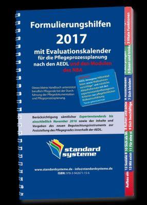 Formulierungshilfen 2017 mit Evaluationskalender für die Pflegeprozessplanung nach den AEDL und den Modulen des NBA