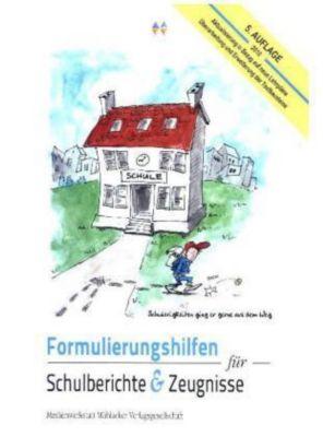Formulierungshilfen für Schulberichte & Zeugnisse