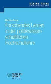 Forschendes Lernen in der politikwissenschaftlichen Hochschullehre - Matthias Freise pdf epub