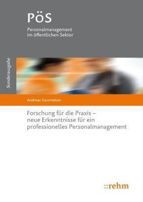 Forschung für die Praxis - neue Erkenntnisse für ein professionelles Personalmanagement, Andreas Gourmelon