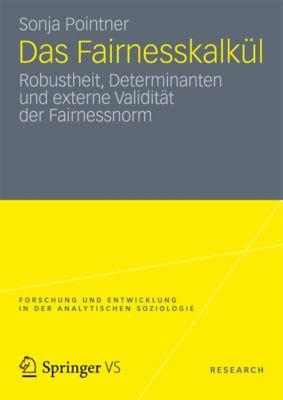 Forschung und Entwicklung in der Analytischen Soziologie: Das Fairnesskalkül, Sonja Pointner