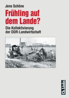 Forschungen zur DDR-Gesellschaft: Frühling auf dem Lande?, Jens Schöne