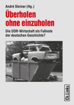 Forschungen zur DDR-Gesellschaft: Überholen ohne einzuholen
