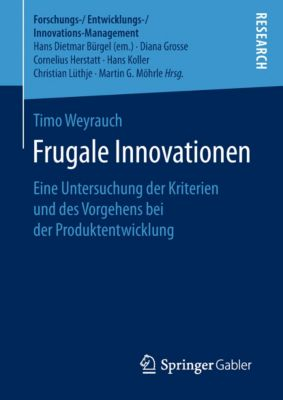 Forschungs-/Entwicklungs-/Innovations-Management: Frugale Innovationen, Timo Weyrauch