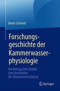 Forschungsgeschichte der Kammerwasserphysiologie, Dieter Schmidt