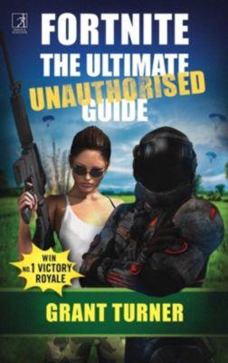 Fortnite: The Ultimate Unauthorised Guide, Grant Turner