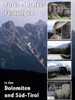 Forts - Bunker - Festungen in den Dolomiten und Süd-Tirol, 1 DVD