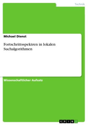 Fortschrittsspektren in lokalen Suchalgorithmen, Michael Dienst